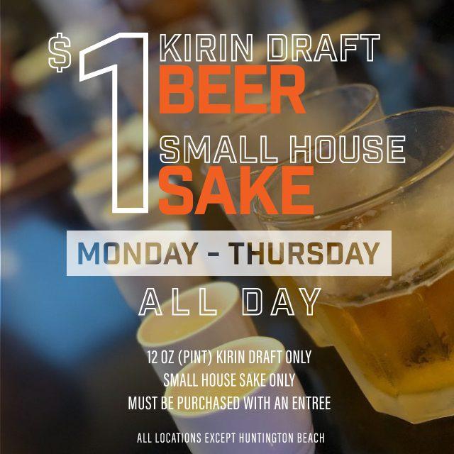 $1 Kirin Draft and $1 Small House Sake Monthday through Thursday promotional piece.